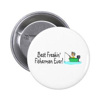 El mejor pescador de Freakin nunca Pin Redondo 5 Cm