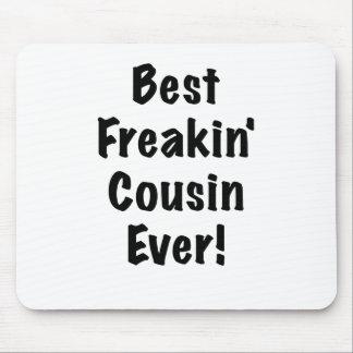 El mejor primo de Freakin nunca Mouse Pads