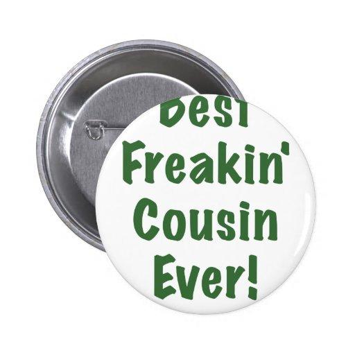 El mejor primo de Freakin nunca Pin