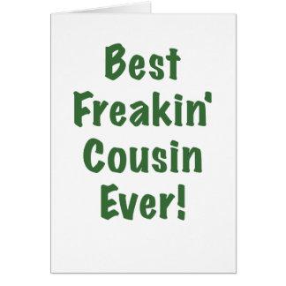 El mejor primo de Freakin nunca Tarjeta De Felicitación