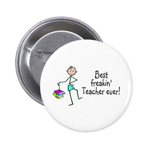 El mejor profesor de Freakin nunca Pin Redondo 5 Cm