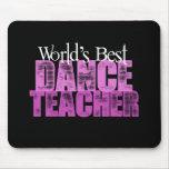 El mejor profesor de la danza del mundo alfombrillas de ratón