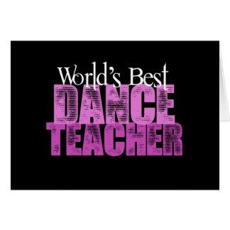 El mejor profesor de la danza del mundo tarjeta de felicitación