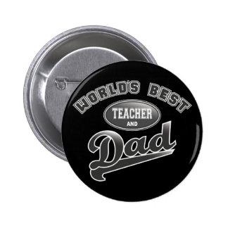 El mejor profesor y el papá del mundo pin redondo de 2 pulgadas