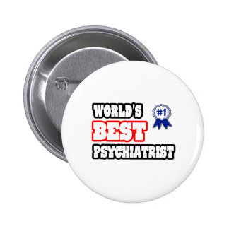 El mejor psiquiatra del mundo pin redondo de 2 pulgadas