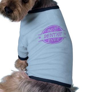 El mejor rosa del dentista nunca camisetas de perro