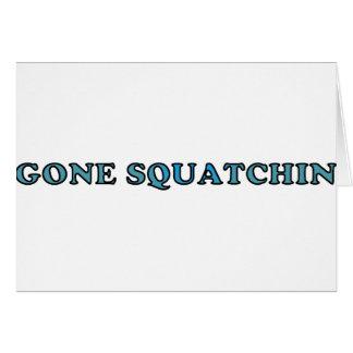 El mejor Squatchin ido divertido Tarjeta De Felicitación