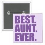 El mejor. Tía. Nunca. (púrpura) Pin