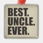 El mejor. Tío. Nunca Adorno De Navidad
