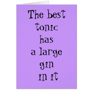 El mejor tónico tiene una ginebra grande en él - tarjeta de felicitación
