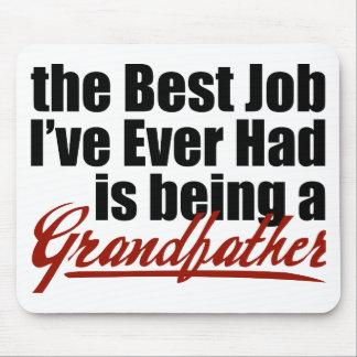 El mejor trabajo está siendo un abuelo alfombrillas de ratón