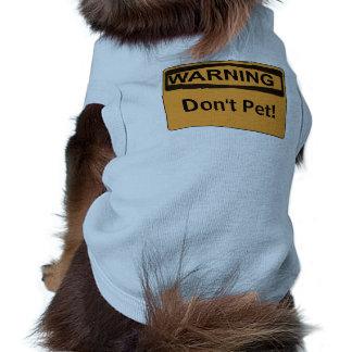 El mensaje de encargo de la señal de peligro no camisas de mascota