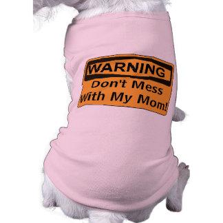 El mensaje de encargo de la señal de peligro no ropa macota