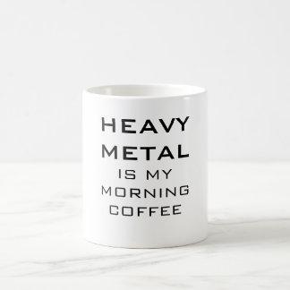 El metal pesado es mi café de la mañana taza de café