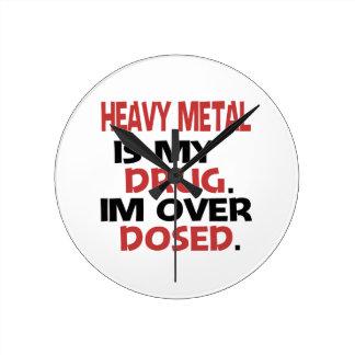 El metal pesado es mi droga que estoy sobre reloj de pared