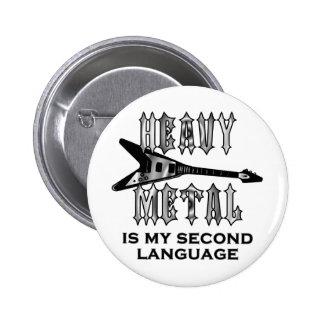 El metal pesado es mi segunda lengua redonda pin
