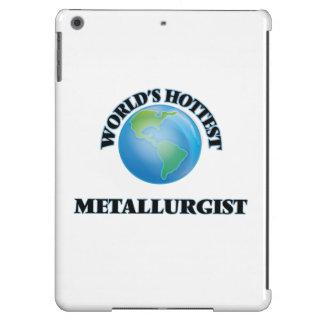 El metalúrgico más caliente del mundo