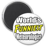 El meteorólogo más divertido del mundo imán de frigorífico