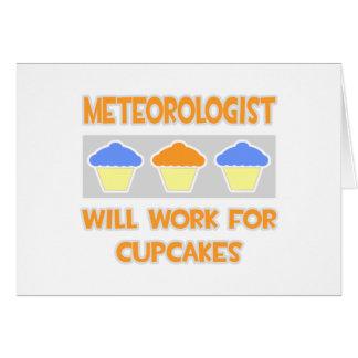 El meteorólogo… trabajará para las magdalenas tarjeta de felicitación