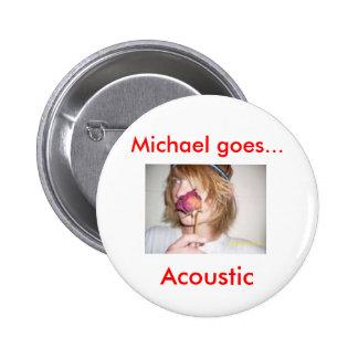 el mga, Michael va…, acústico Pin Redondo De 2 Pulgadas