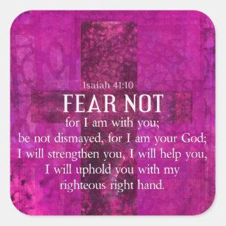 El miedo del 41:10 de Isaías no, porque yo estamos Pegatina Cuadrada