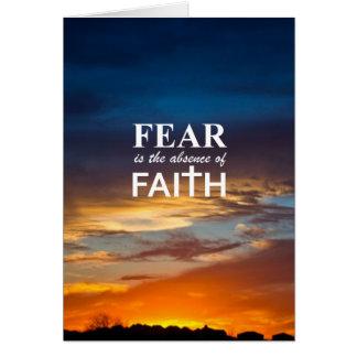 El miedo es la ausencia de fe tarjeta de felicitación