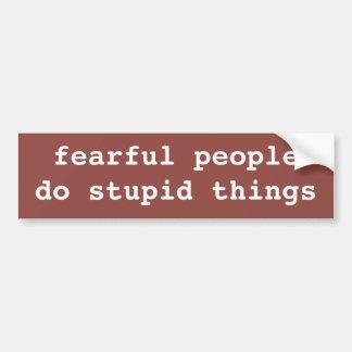 El miedo es pegatina para el parachoques estúpida pegatina para auto