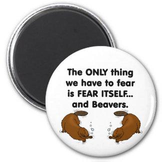 El miedo sí mismo Beavers Imán Redondo 5 Cm
