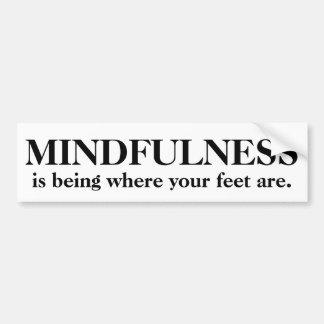 El Mindfulness está siendo donde están sus pies Pegatina Para Auto