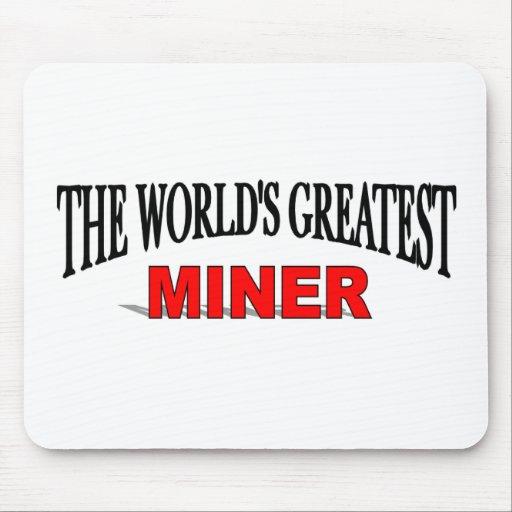 El minero más grande del mundo alfombrilla de ratón