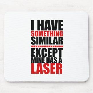 El mío tiene un laser alfombrillas de raton