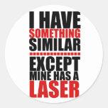 El mío tiene un laser pegatinas redondas