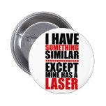 El mío tiene un laser pin