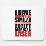 El mío tiene un laser tapete de ratones