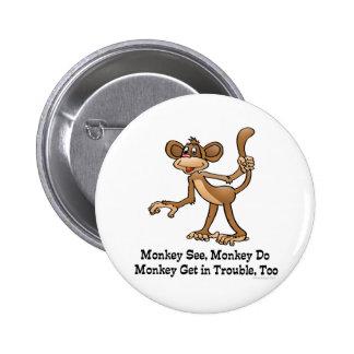 El mono ve, mono hace, mono consigue en problema,  pin redondo 5 cm