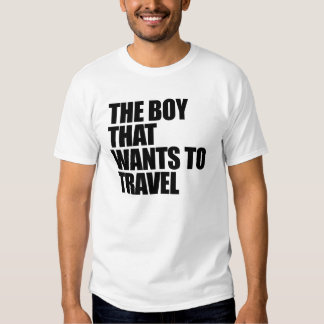 El muchacho que quiere viajar camisas