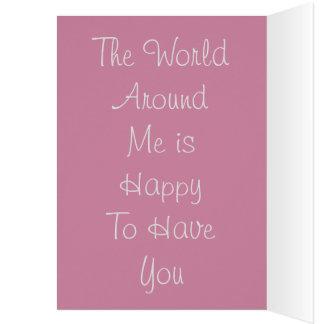 El mundo alrededor de mí es feliz de tenerle tarjeta de felicitación