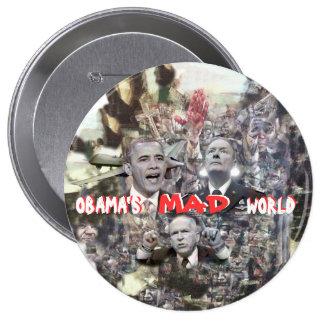 El mundo ENOJADO de Obama Pin Redondo De 4 Pulgadas