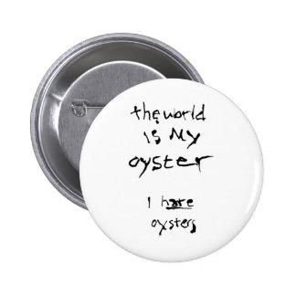 El mundo es mi ostra… Odio ostras Pins