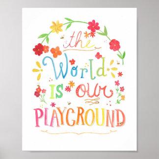 El mundo es nuestra impresión del arte del patio póster