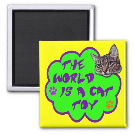 El mundo es un juguete del gato imanes