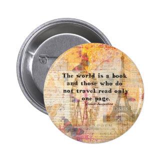 El mundo es un libro y los que no viajan pin redondo de 2 pulgadas