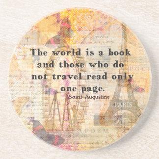 El mundo es un libro y los que no viajan posavaso para bebida