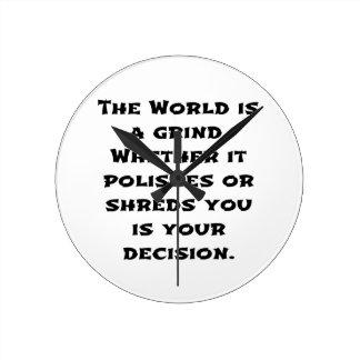 El mundo es una rutina reloj redondo mediano