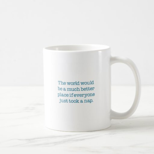 El mundo necesita una siesta taza