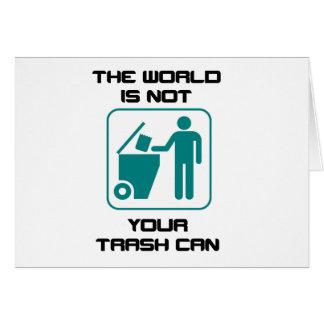 El mundo no es su icono del bote de basura tarjeta de felicitación