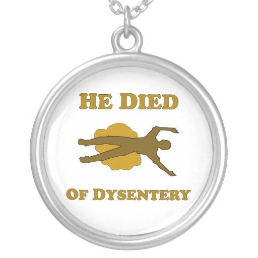 Él murió de disentería colgante redondo
