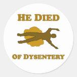 Él murió de disentería etiquetas redondas