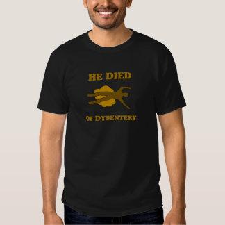 Él murió de disentería remeras