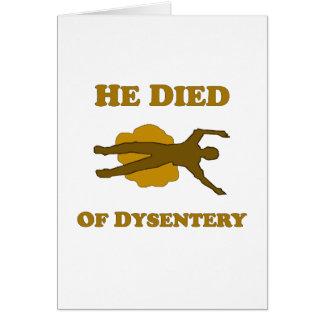 Él murió de disentería tarjeta de felicitación